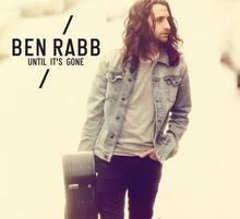"Ben Rabb, ""Until It's Gone"""